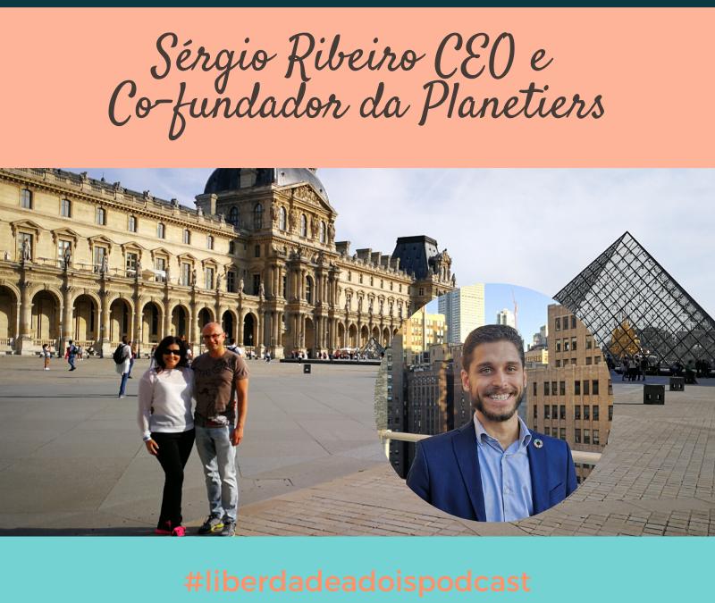 Sérgio Ribeiro CEO e Co-fundador da Planetiers