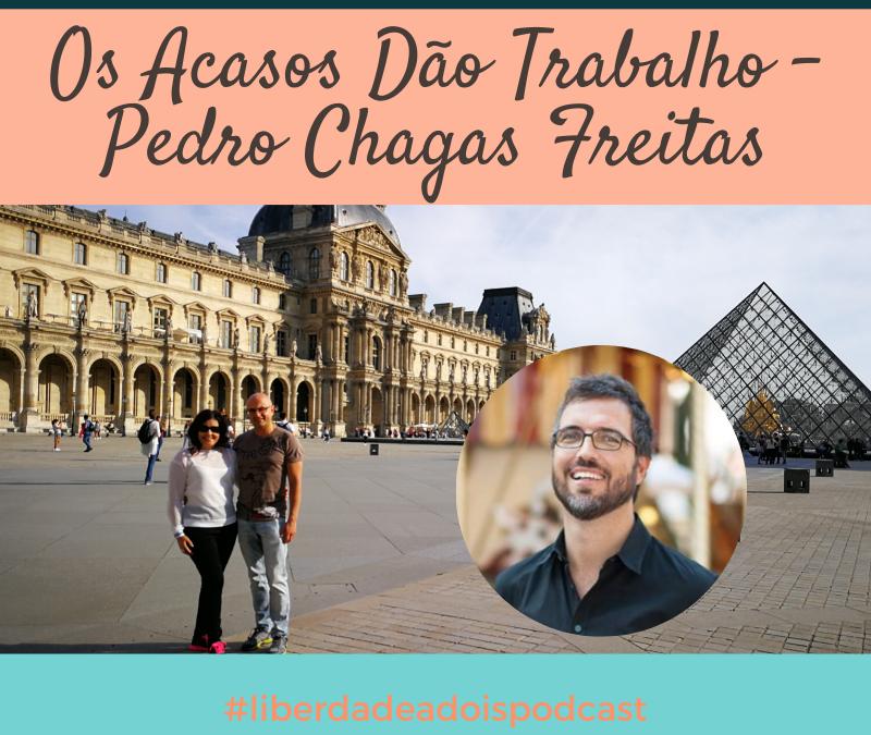 Pedro Chagas Freitas – Os Acasos Dão Trabalho