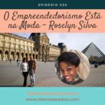Roselyn Silva – O Empreendedorismo Está Na Moda